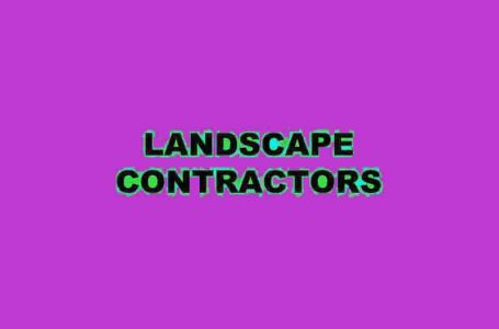 TIPS TO FIND BEST LANDSCAPE CONTRACTORS