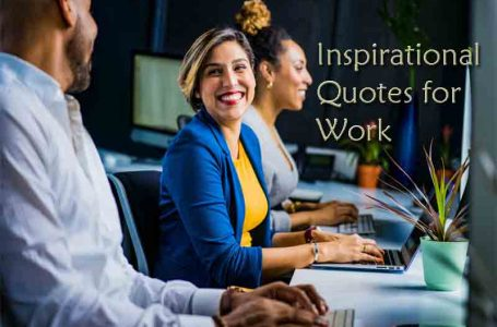 Top 30 Great Inspirational Quotes for Work