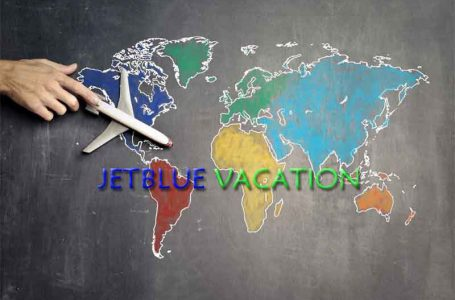 More You Need To Know About Jetblue Vacations