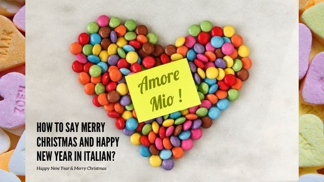 HOW TO SAY MERRY CHRISTMAS AND HAPPY NEW YEAR IN ITALIAN?